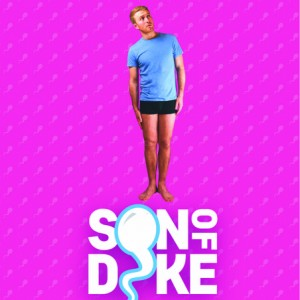 Son of Dyke (Edinburgh Preview)