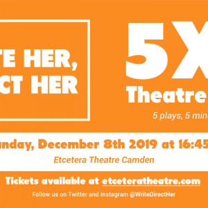 Write her direct her 5x5 theatre night