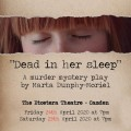 """Dead in her sleep"" a murder mystery play by Marta Dunphy-Moriel"