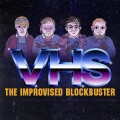 VHS: The Improvised Blockbuster