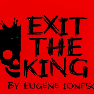 EXIT THE KING after E. Ionesco